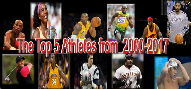 Who are the best Athletes from 2000-2017? The Top 5 Athletes of the New Millennium
