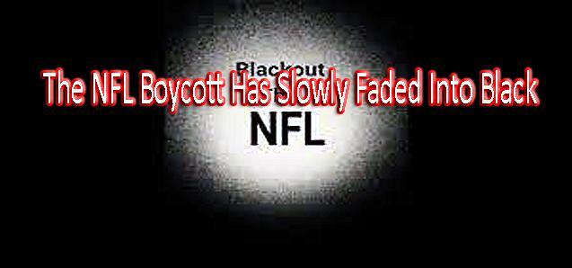 The NFL Boycott Has Slowly Faded Into Black